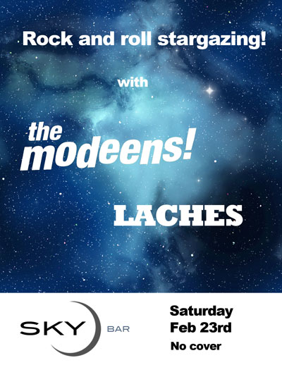Skybar 02-23-2013 w/ The Modeens and Laches